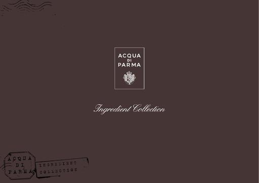 Acqua di Parma INGREDIENT COLLECTION Produktübersicht